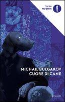 Cuore di cane - Bulgakov Michail