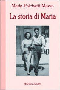 Copertina di 'La storia di Maria'