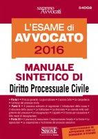 L'Esame orale di Avvocato 2016 - Manuale sintetico di Diritto Processuale Civile - Redazioni Edizioni Simone