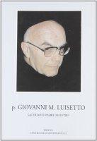 P. Giovanni M. Luisetto francescano conventuale