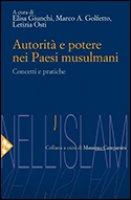 Autorità e potere nei Paesi musulmani - Giunchi Elisa, Golfetto Marco A., Osti Letizia