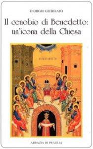 Copertina di 'Cenobio di Benedetto: un'icona della Chiesa. (Il)'