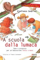 A scuola dalla lumaca - Gianfranco Zavalloni