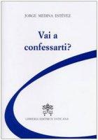 Vai a confessarti? - Medina Estevez Jorge
