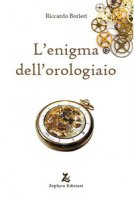 L' enigma dell'orologiaio - Borleri Riccardo