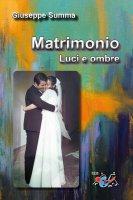 Matrimonio. Luci e ombre - Giuseppe Summa
