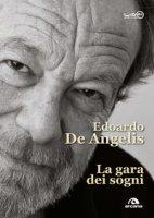 La gara dei sogni - De Angelis Edoardo