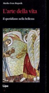 Copertina di 'L' arte di vivere. Trovare Dio in tutto e tutto vivere in lui'