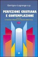 Perfezione cristiana e contemplazione - Garrigou Lagrange Réginald