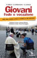 Giovani, fede e vocazione - Giuseppe Surace, Paolo Greco, Bruno Sperandini, D'Ercole Giovanni, Mauro Parmeggiani