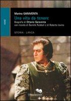 Una vita da tenore. Biografia di Ottavio Garaventa - Garaventa Marina