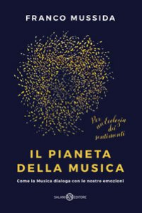 Copertina di 'Il pianeta della musica. Come la musica dialoga con le nostre emozioni'