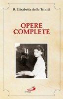 Opere complete - Elisabetta della Trinit�