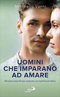 Uomini che imparano ad amare - Antonello Vanni