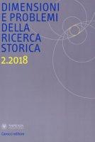 Dimensioni e problemi della ricerca storica. Rivista del Dipartimento di storia moderna e contemporanea dell'Università degli studi di Roma «La Sapienza» (2018)
