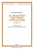 Il «Trafitto» che viene con le nubi in Ap 1,7 - Oronzo Stefanelli