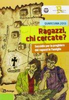 Ragazzi chi cercate? - Azione Cattolica Ragazzi (Milano)