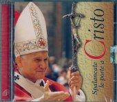 Spalancate le porte a Cristo. Ricordo di Giovanni Paolo II - AA. VV.