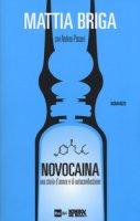 Novocaina. Una storia d'amore e di autocombustione - Briga Mattia, Passeri Andrea