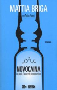 Copertina di 'Novocaina. Una storia d'amore e di autocombustione'