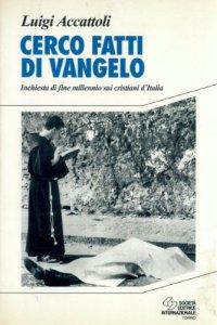Copertina di 'Cerco fatti di vangelo. Inchiesta di fine millennio sui cristiani d'Italia'