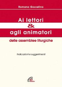 Copertina di 'Ai lettori e agli animatori delle assemblee liturgiche. Indicazioni e suggerimenti'