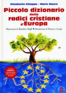 Copertina di 'Piccolo dizionario delle radici cristiane d'Europa'