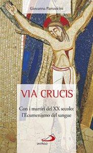 Copertina di 'Via crucis con i martiri del XX secolo'