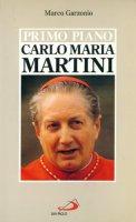 Carlo Maria Martini - Garzonio Marco