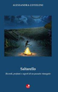 Copertina di 'Saltarello. Ricordi, profumi e segreti di un passato rinnegato'