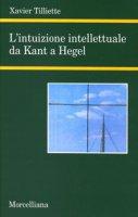 L'intuizione intellettuale da Kant a Hegel - Tilliette Xavier