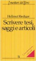 Scrivere tesi, saggi e articoli - Riediger Hellmut