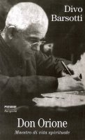 Don Orione. Maestro di vita spirituale - Divo Barsotti