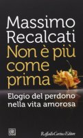 Non è più come prima - Massimo Recalcati