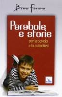 Parabole e storie - Ferrero Bruno