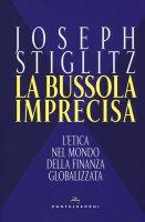 La bussola imprecisa - Joseph E. Stiglitz