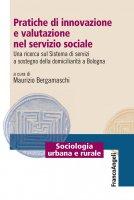 Pratiche di innovazione e valutazione nel servizio sociale - AA. VV.