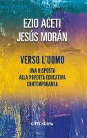 Verso l'uomo - Aceti Ezio, Morán Jesús