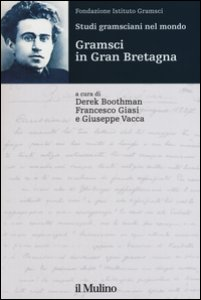 Copertina di 'Studi gramsciani nel mondo. Gramsci in Gran Bretagna'