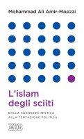 L'islam degli sciiti - Mohammad Ali Amir-Moezzi