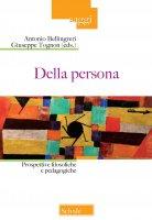 Della persona. Prospettive filosofiche e pedagogiche.