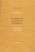 Il cristiano e il mondo moderno - Daniélou Jean