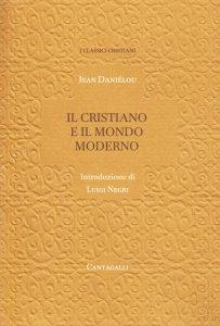 Copertina di 'Il cristiano e il mondo moderno'