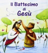 Il battesimo di Gesù - Katherine Sully, Simona Sanfilippo