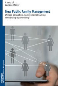 Copertina di 'New public family management. Welfare generativo, family mainstreaming, networking e partnership'