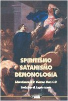 Spiritismo, satanismo, demonologia - Fiori Moreno
