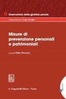 Misure di prevenzione personali e patrimoniali - Fabio Fiorentin, Gian Paolo Dolso, Paolo Pittaro