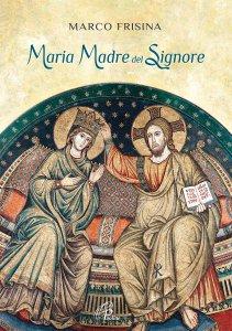 Copertina di 'Maria Madre del Signore. Canti per le solennità mariane [Spartito]'