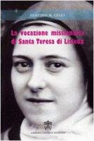 La vocazione missionaria di Santa Teresa di Lisieux - Claudio M. Celli
