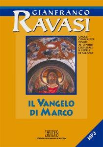 Copertina di 'Il Vangelo di Marco. Ciclo di conferenze. CD Audio'